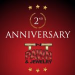 Second Anniversary for TNT Pawn